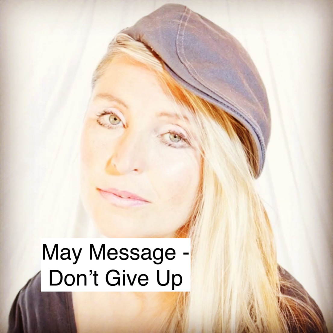 MAY MESSAGE – DON'T GIVE UP! – MESSAGE OF HOPE